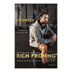 książka Pierwszy. Tajemnica zwycięstwa Rich Froning, David Thomas
