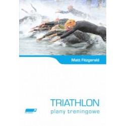 Triathlon. Plany treningowe - Matt Fitzgerald (wyd. Inne Spacery)