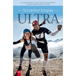 książka Szczęśliwi biegają ultra. Jak przebiec 100 km w jeden dzień